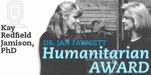 Kay Redfield Jamison, PhD, receives the Dr. Jan Fawcett Humanitarian Award