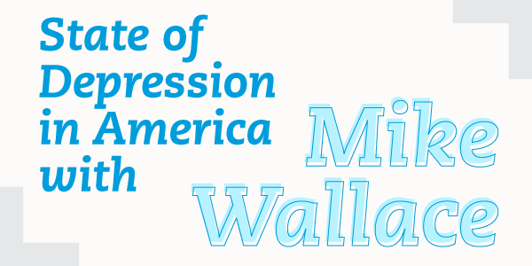 State of Depression in America with Mike Wallace